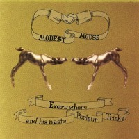Purchase Modest Mouse - Everywhere and His Nasty Parlour Tricks