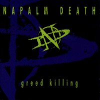 Purchase Napalm Death - Greed Killing