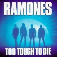 Purchase The Ramones - Too Tough To Di e