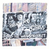 Purchase Toad the wet sprocket - Bread and circus