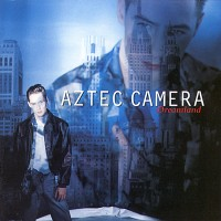 Purchase Aztec Camera - Dreamland
