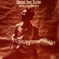 Purchase Hound Dog Taylor - Hound Dog Taylor & the Houserockers