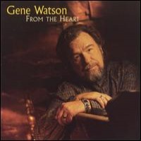 Purchase Gene Watson - From The Heart