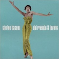 Purchase Shirley Bassey - Old Friends And Lovers