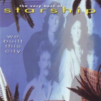 Purchase Starship - We Built This City - The Very Best Of Starship