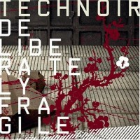 Purchase Technoir - Deliberately Fragile