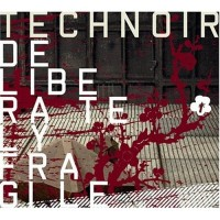 Purchase Technoir - Deliberately Fragile-Bonus CD