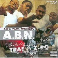 Purchase Trae & Z-Ro - A.B.N. Assholes By Nature (Disc 1)