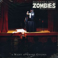 Purchase Bloodsucking zombies from outer space - A Night At Grand Guignol