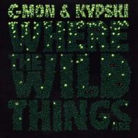 Purchase C-Mon & Kypski - Where the Wild Things Are