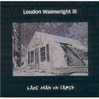 Purchase Loudon Wainwright III - Last Man on Earth
