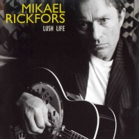 Purchase Mikael Rickfors - Lush Life