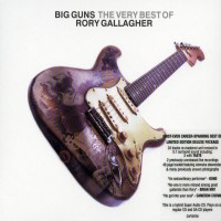 Purchase Rory Gallagher - Big Guns: The Very Best Of Rory Gallagher (Remastered) [Disc 2] CD2
