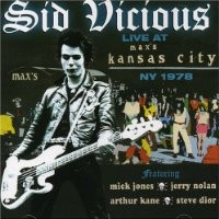 Purchase Sid Vicious - Live At Max's Kansas City, NY 1978