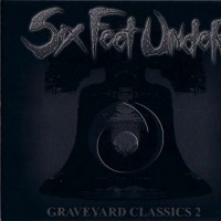Purchase SIX FEET UNDER - Graveyard Classics 2