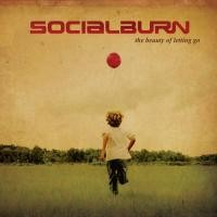 Purchase Socialburn - The Beauty of Letting Go