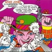 Purchase Spike Jones - Spike Jones Is Murdering The Classics