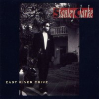 Purchase Stanley Clarke - East River Drive