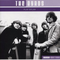 Purchase The Byrds - The Byrds Play Dylan