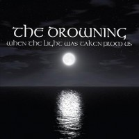 Purchase The Drowning - When The Light Was Taken From Us