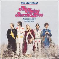 Purchase The Flying Burrito Brothers - Hot Burritos! The Flying Burrito Brothers Anthology 1969-1972