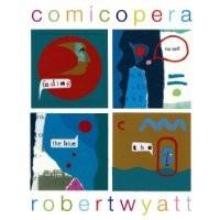 Purchase Robert Wyatt - Comicopera