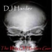 Purchase ± DJ Harder ± - The Way of Harders Gun
