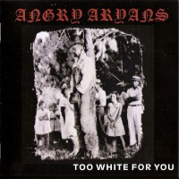 Purchase Angry Aryans - Too White For You
