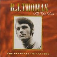 Purchase B.J. Thomas - All The Hits - The Ultimate Collection