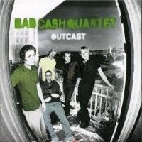 Purchase Bad cash quartet - Outcast