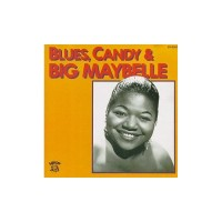 Purchase Big Maybelle - Blues, Candy & Big Maybelle