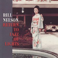Purchase Bill Nelson - Return To Jazz Of Lights