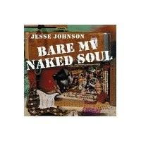 Purchase Jesse Johnson - Bare My Naked Soul
