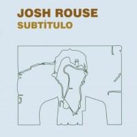 Purchase Josh Rouse - Subtitulo