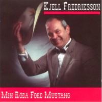 Purchase Kjell Fredriksson - Min Röda Ford Mustang