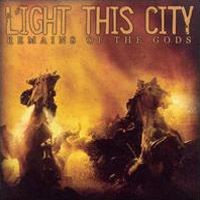Purchase Light This City - Remains Of The Gods
