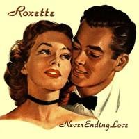 Purchase Roxette - Neverending Love