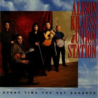 Purchase Alison Krauss - Every Time You Say Goodbye