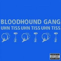 Purchase Bloodhound Gang - Uhn Tiss Uhn Tiss Uhn Tiss (CDS)