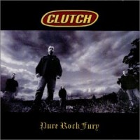 Purchase Clutch - Pure Rock Fury