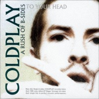 Purchase Coldplay - A Rush Of B-Sides To Your Head