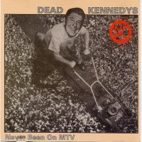 Purchase Dead Kennedys - Never Been on MTV
