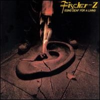 Purchase Fischer-Z - Going Deaf For A Living