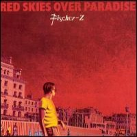 Purchase Fischer-Z - Red Skies Over Paradise