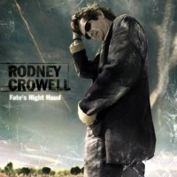 Purchase Rodney Crowell - Fate's Right Han d