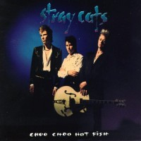 Purchase Stray Cats - Choo Choo Hot Fish