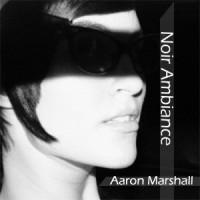 Purchase Aaron Marshall - Noir Ambiance