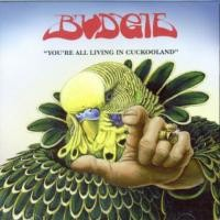 Purchase Budgie - You're All Living in Cuckooland