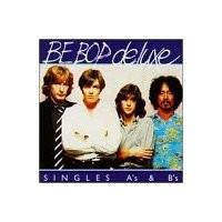 Purchase Be Bop De Luxe - Singles A'S & B'S