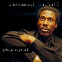 Purchase Bhekumuzi Luthuli - Phaphiyosi